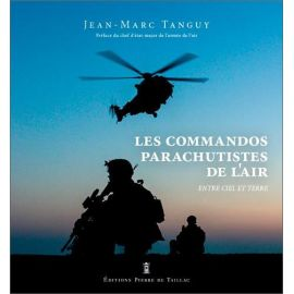 Jean-Marc Tanguy - Les commandos parachutistes de l'air