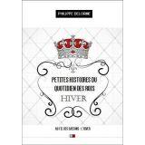 Petites histoires du quotidien des Rois