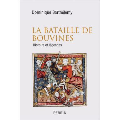 Dominique Barthélémy - La bataille de Bouvines