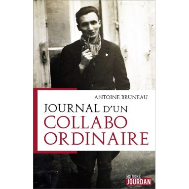 Antoine Bruneau - Journal d'un collabo ordinaire