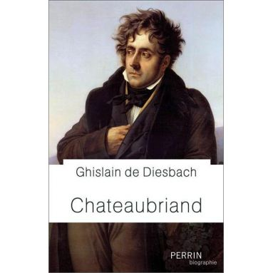 Ghislain de Diesbach - Chateaubriand