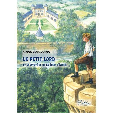 Yann Callagan - Le petit Lord et le mystère de la Tour d'Ivoire