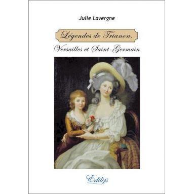 Julie Lavergne - Légendes du Trianon