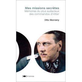 Otto Skorzeny - Mes missions secrètes