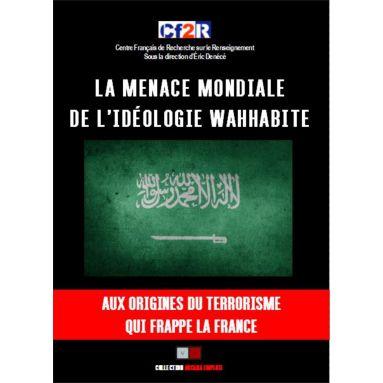 Eric Denécé - La menace mondiale de l'idéologie Wahhabite