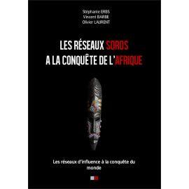 Stéphanie  Erbs & Vincent Barbe & Olivier Laurent - Les réseaux Soros à la conquête de l'Afrique