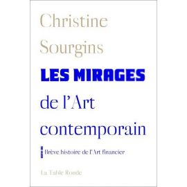 Christine Sourgins - Les mirages de l'Art contemporain