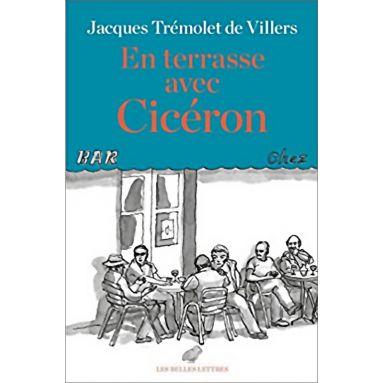 Jacques Tremolet de VIllers - En terrasse avec Cicéron