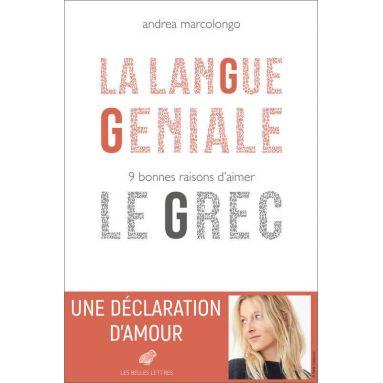 Andrea Marcolongo - La langue géniale