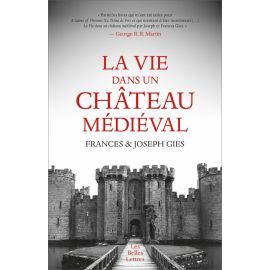 France Gies - La vie dans un château médiéval