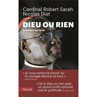 Cardinal Robert Sarah - Dieu ou rien