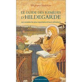 Docteur Wighard Strehlow - Le guide des remèdes d'Hildegarde