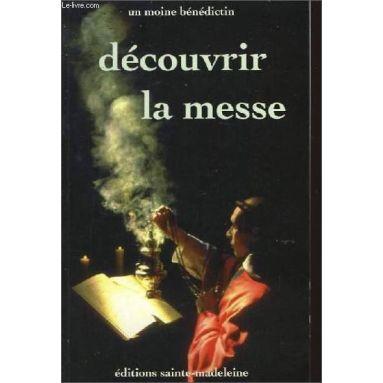Dom Gérard - Découvrir la messe