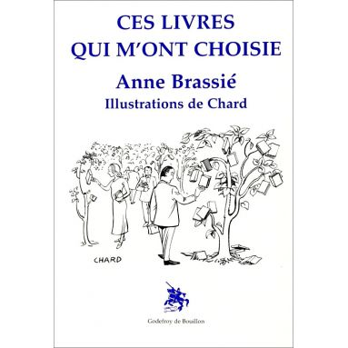 Anne Brassié - Ces livres qui m'ont choisie