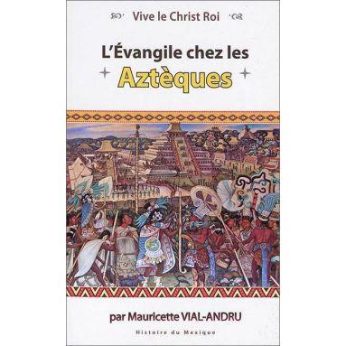 Mauricette Vial-Andru - L'Evangile chez les Aztèques