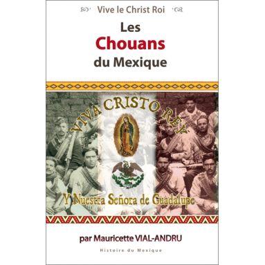Mauricette Vial-Andru - Les chouans du Mexique