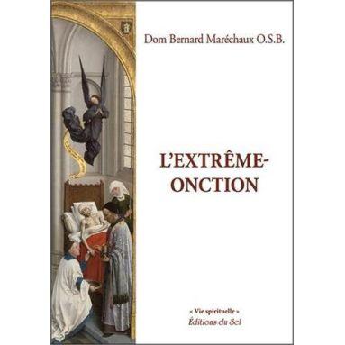 Dom Bernard Maréchaux - L'extrême-onction
