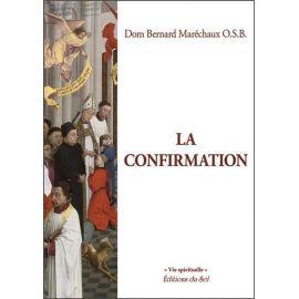 Dom Bernard Maréchaux - La confirmation
