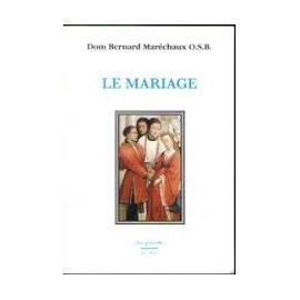 Dom Bernard Maréchaux - Le Mariage