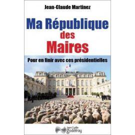 Jean-Claude Martinez - Ma République des maires