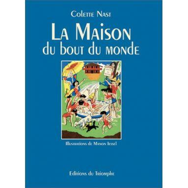 Colette Nast - La maison du bout du monde