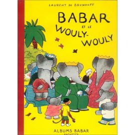 Laurent de Brunhoff - Babar et Wouly-Wouly