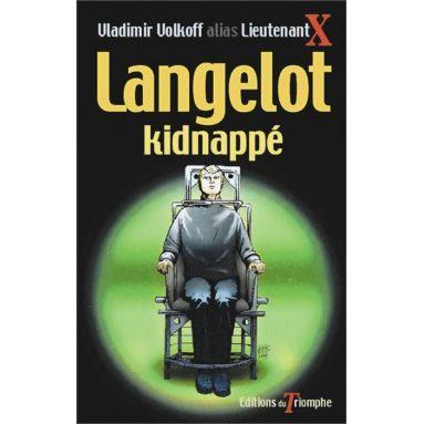 Vladimir Volkoff - Langelot kidnappé