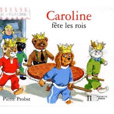Pierre Probst - Caroline fête les rois