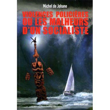 Michel de Johane - Violences policières ou les malheurs d'un socialiste
