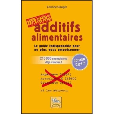 Corinne Gouguet - Additifs alimentaires - Danger