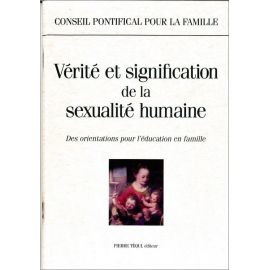 Vérité et signification de sexualité humaine