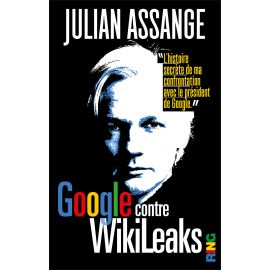 Julian Assange - Google contre WikiLeaks