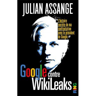 Julian Assange - Google contre WikiLeaks