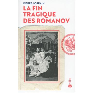 Pierre Lorrain - La fin tragique des Romanov