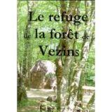 Le refuge de la forêt de Vezins