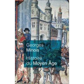 Georges Minois - Histoire du Moyen Âge