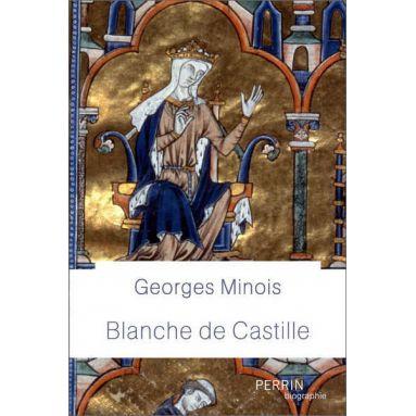 Georges Minois - Blanche de Castille