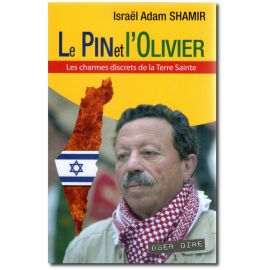 Israël Adam Shamir - Le Pin et l'Olivier