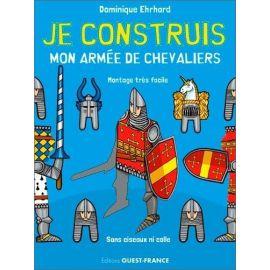 Dominique Ehrhard - Je construis mon armée de chevalier