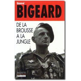 Général Marcel Bigeard - De la brousse à la jungle