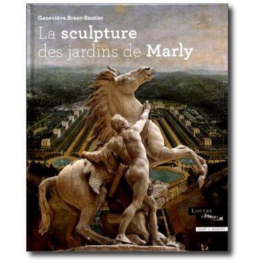 Geneviève Bresc-Bautier - La sculpture des jardins de marly