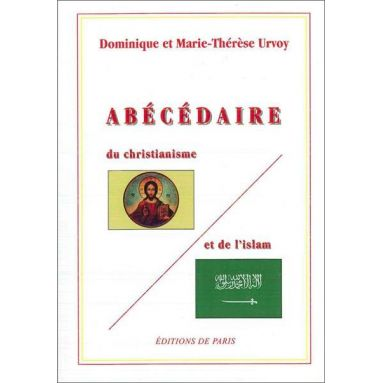 Marie-Thérèse Urvoy - Abécédaire du christianisme et de l'islam