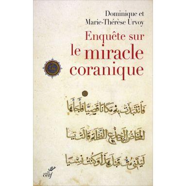 Dominique Urvoy - Enquête sur le miracle coranique