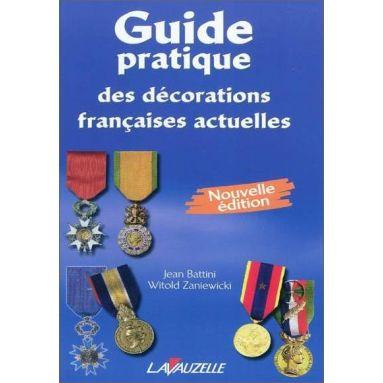 Jean Battini - Guide pratique des décorations françaises actuelles