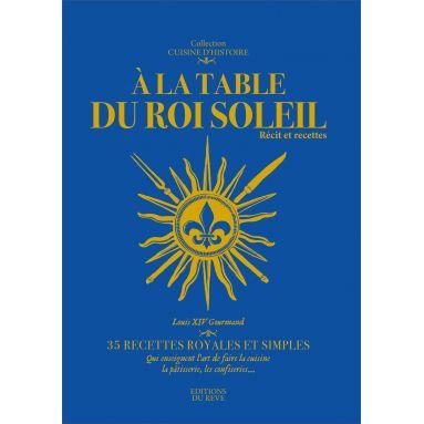 De la Forest - A la table du Roi Soleil