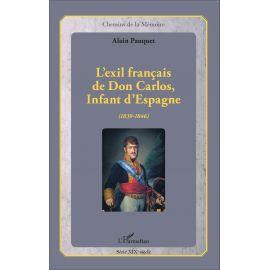 L'exil français de Don Carlos, Infant d'Espagne