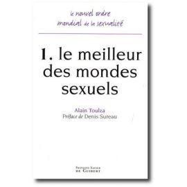 Alain Toulza - Le nouvel ordre mondial de la sexualité  - Tome 1