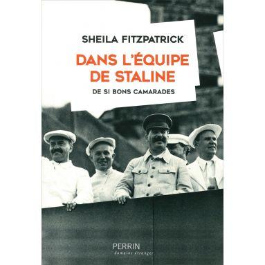 Sheila Fitzpatrick - Dans l'équipe de Staline