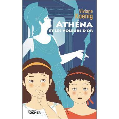 Viviane Koenig - Athéna et les voleurs d'or