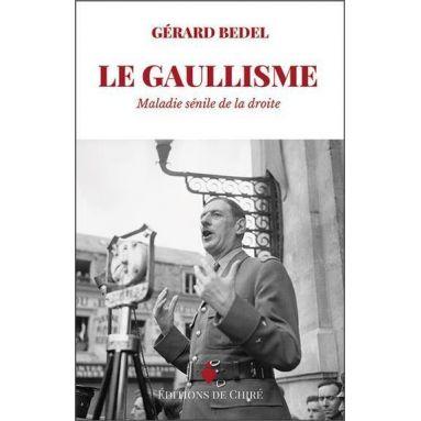 Gérard Bedel - Le Gaullisme